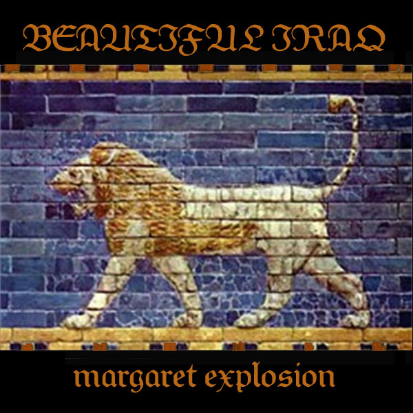 Cover for Margaret Explosion Beautiful Iraq mp3