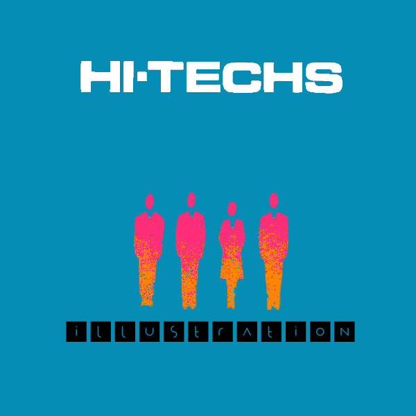 """Hi-Techs """"Illustration"""" recorded by Dwight Glodell at CSE Audio 1981."""