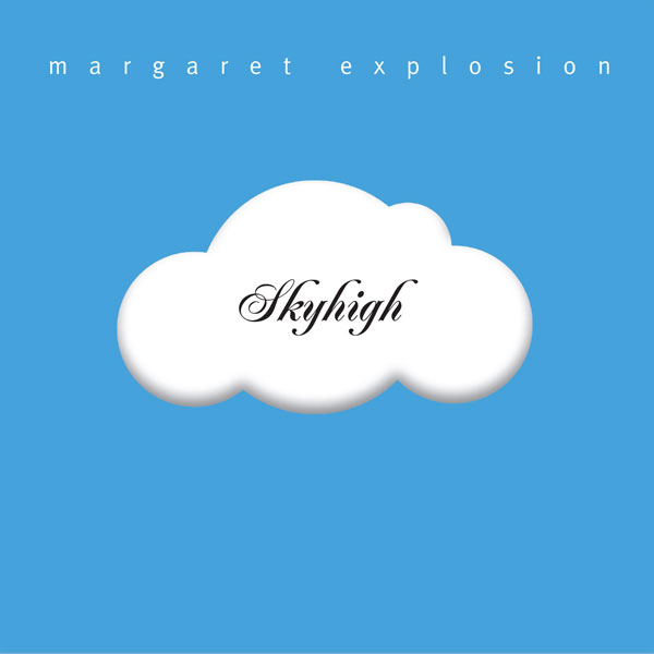 "Margaret Explosion CD ""Skyhigh"" (EAR 12) on Earring Records, released 2006"