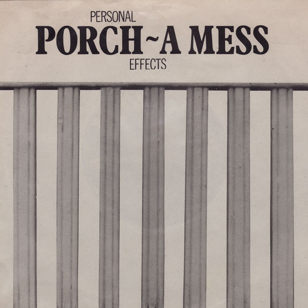 "Personal Effects ""Porch/A Mess"" 45Rpm on Earring Records 1986 EAR 145"