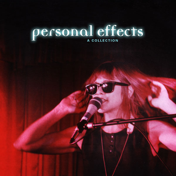 "Personal Effects ""A Collection"" CD on Earring Records released in 2008"