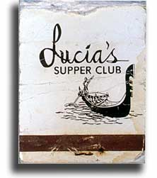 Matches for Lucia's Supper Club in Ocean, New York. Found on the sidewalk in Rochester, New York.