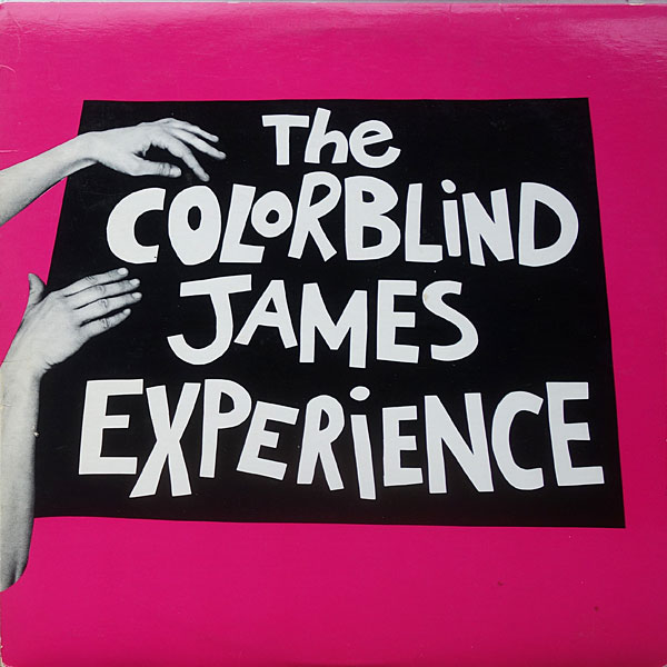 The Colorblind James Experience, self-titled, first lp on Earring Records - EAR4 1987