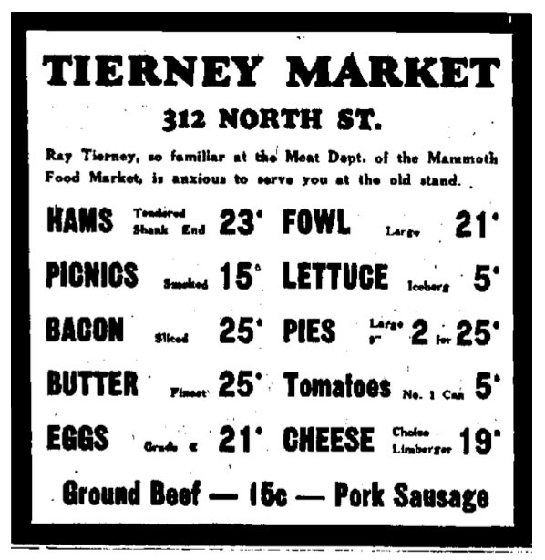 "Tierney Market newspaper ad. ""Ray Tierney. so familiar at the Meat Dept. of Mammoth Food Market, is anxious to serve you at the old stand."""