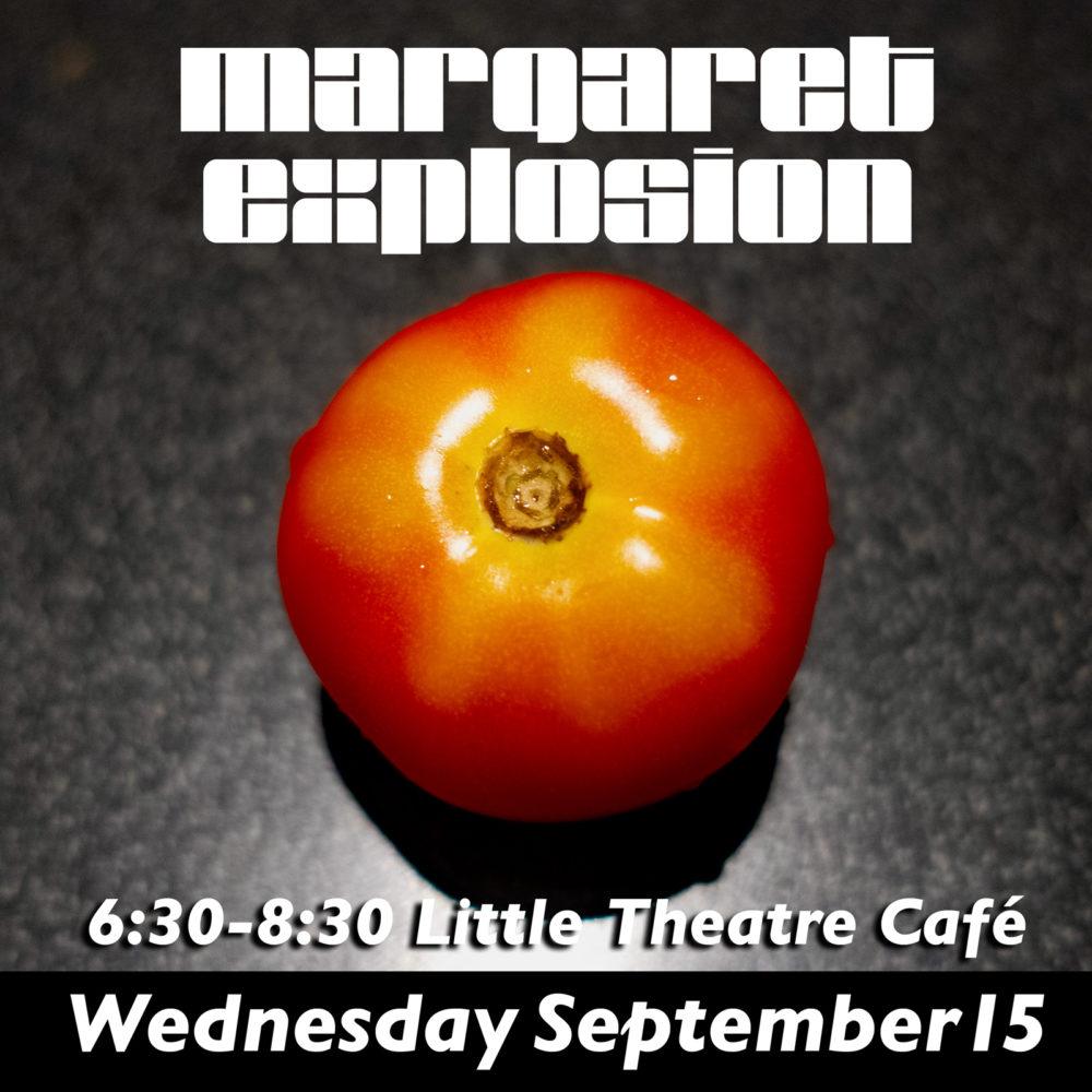 Margaret Explosion poster for September 15 2021 gig at Little Theatre Café